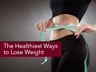 The Healthiest Ways to Lose Weight