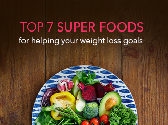 Top 7 super foods for helping your weight loss goals