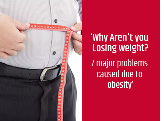 7 major problems caused due to obesity